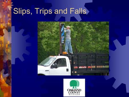 Slips, Trips and Falls. Why is Fall Protection Required  A fall from only 2 feet can harm your brain to the extent that it affects your ability to see,