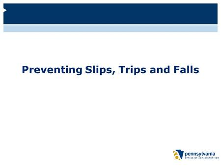 Preventing Slips, Trips and Falls. Logistics Bathrooms are located… In the event of an emergency…