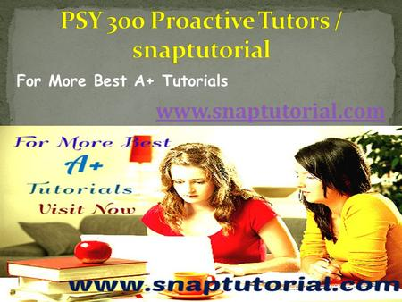 For More Best A+ Tutorials www.snaptutorial.com. PSY 300 Entire Course PSY 300 Week 1 Discussion Question 1 PSY 300 Week 1 Discussion Question 2 PSY 300.