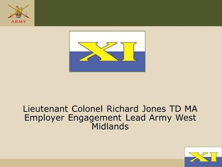 Lieutenant Colonel Richard Jones TD MA Employer Engagement Lead Army West Midlands.