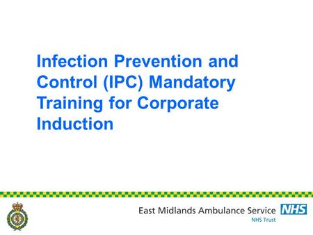 Infection Prevention and Control (IPC) Mandatory Training for Corporate Induction.
