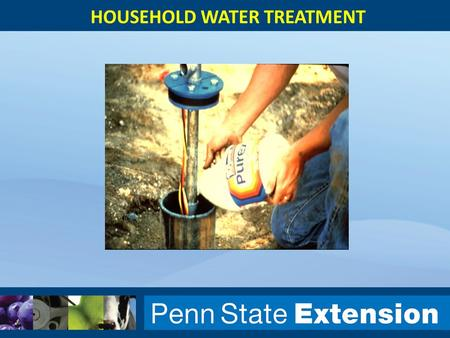 HOUSEHOLD WATER TREATMENT. Water Quality Problems Recommendations New source Pollution control Maintenance + inspection Treatment Explore all of them.