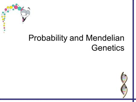 Probability and Mendelian Genetics. Probability Definition: The likelihood that a particular even will occur Formula: # of times something occurs # of.