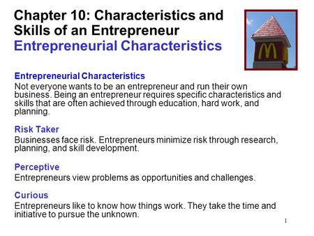 1 Chapter 10: Characteristics and Skills of an Entrepreneur Entrepreneurial Characteristics Entrepreneurial Characteristics Not everyone wants to be an.