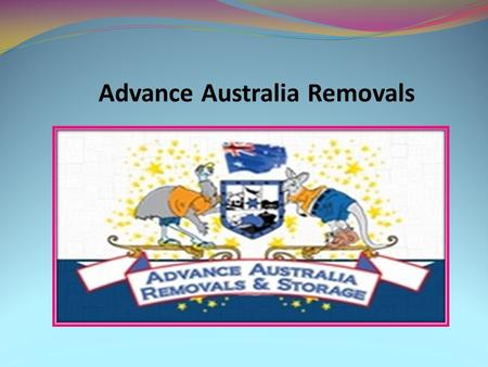 Advance Australia Removals. About Us Advance Australia Removals is an Australian owned and family run business that has been in the industry for over.