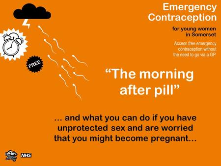 """The morning after pill"" … and what you can do if you have unprotected sex and are worried that you might become pregnant…"