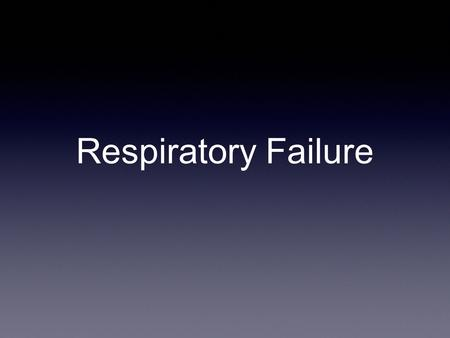 Respiratory Failure. 2 key processes ■ Ventilation ■ Diffusion.