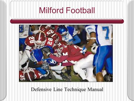 Milford Football Defensive Line Technique Manual.