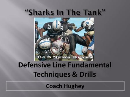 Defensive Line Fundamental Techniques & Drills Coach Hughey.