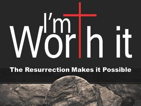 The Resurrection Makes it Possible. Paul the apostle declared these words about the resurrection: 1 Corinthians 15:13-14 But if there is no resurrection.