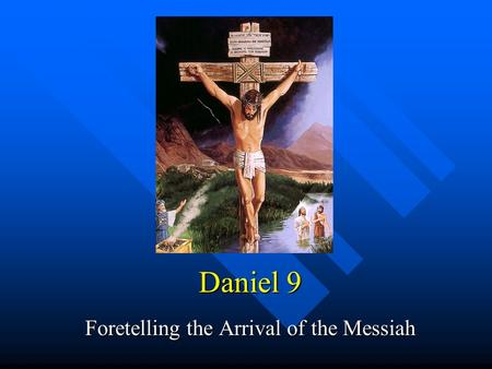 Daniel 9 Foretelling the Arrival of the Messiah. Daniel 9 Daniel is still troubled by the vision of Daniel 8 which he had in 550/549 BC Daniel is still.