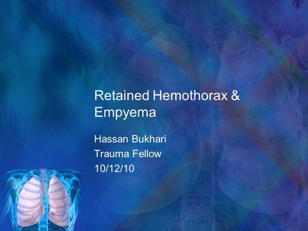 Retained Hemothorax & Empyema