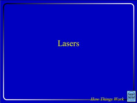 Lasers. Question: In movies, laser beams are always shown as bright pencils of light streaking through the air or space. If you were to look from the.