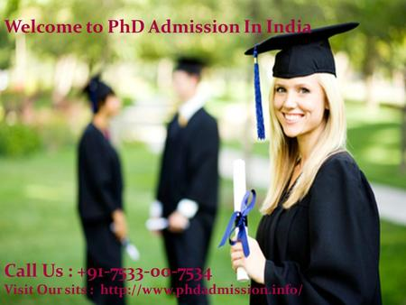 Welcome to PhD Admission In India Call Us : +91-7533-00-7534 Visit Our sits :