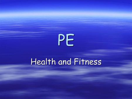 PE Health and Fitness. Lesson Objectives  To understand the concept of what being healthy means.  To be able to put health and fitness into a sporting.