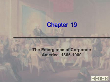 Chapter 19 The Emergence of Corporate America, 1865-1900.