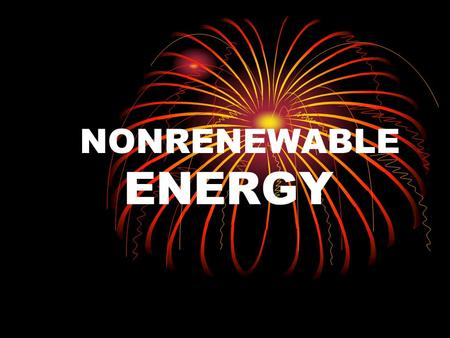 NONRENEWABLE ENERGY. Can Alaska Help Relieve Our Energy Crisis? Pipeline Intro.