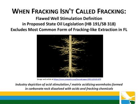 W HEN F RACKING I SN ' T C ALLED F RACKING : Flawed Well Stimulation Definition in Proposed State Oil Legislation (HB 191/SB 318) Excludes Most Common.