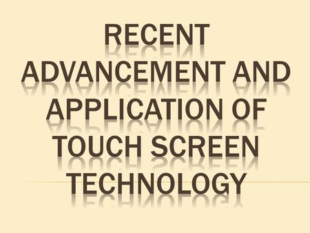  A touch screen is an electronic visual display that any user can control and operate through simple or multi-touch gestures by touching the screen with.