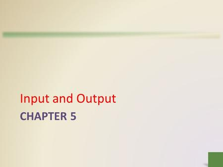 CHAPTER 5 Input and Output. Objectives Overview Differentiate among various types of keyboards: standard, compact, on- screen, virtual, ergonomic, gaming,