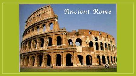 The Founding of Rome The Beginning of Rome The Settling of Italy Comfortable climate Easy to trade Settlements linked Fertile farmland Rome's Location.