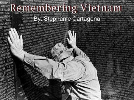 By: Stephanie Cartagena. Vietnam War Second indochina war – 1954-1975 France and Vietnam - 1954 France forced to leave Vietnam To sides came together.