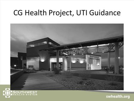 CG Health Project, UTI Guidance. Guideline for the Diagnosis and Management of Adults in LTC with UTI 4 Key concepts to optimize management of UTI in.
