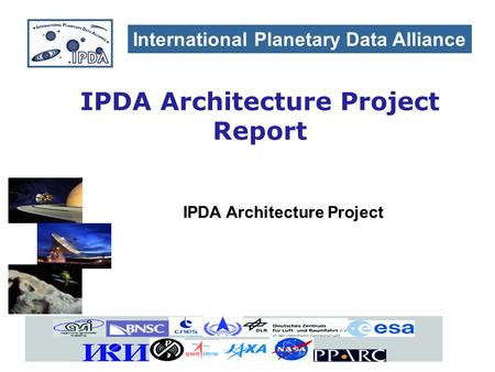 IPDA Architecture Project International Planetary Data Alliance IPDA Architecture Project Report.