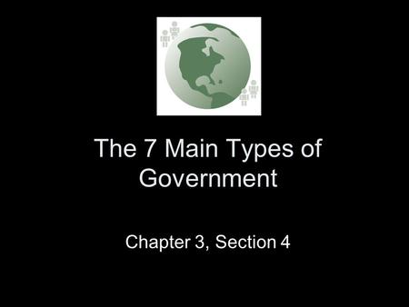 The 7 Main Types of Government