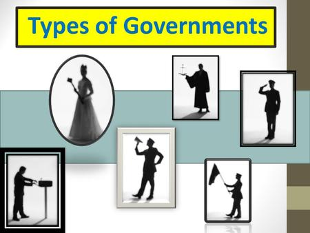 Types of Governments. Why do we have laws? What would our world be like without laws? Explain. Think about it: