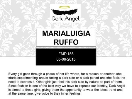 MARIALUIGIA RUFFO FMD 155 05-06-2015 Every girl goes through a phase of her life where, for a reason or another, she starts experimenting and/or facing.