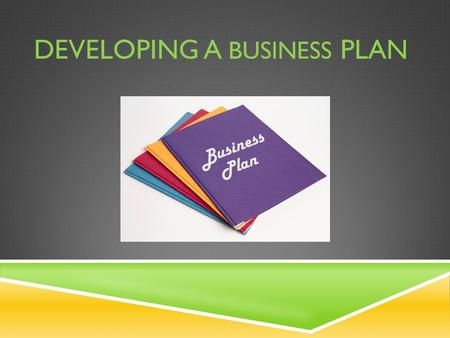 DEVELOPING A BUSINESS PLAN. Now that you know the details of your business, you need to put everything on paper. Writing these details will help you visualize.