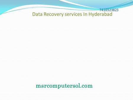 7416523823 Data Recovery services In Hyderabad msrcomputersol.com.