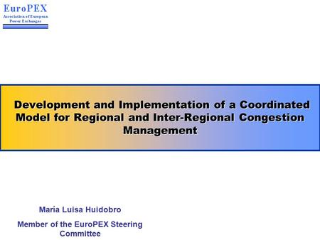 Development and Implementation of a Coordinated Model for Regional and Inter-Regional Congestion Management Development and Implementation of a Coordinated.