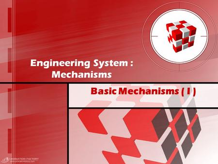 Engineering System : Mechanisms