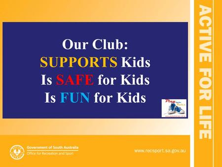 Our Club: SUPPORTS Kids Is SAFE for Kids Is FUN for Kids.