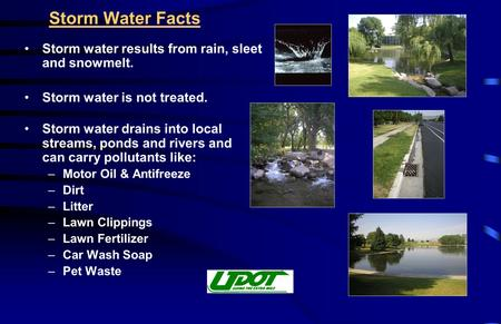 Storm Water Facts Storm water results from rain, sleet and snowmelt. Storm water is not treated. Storm water drains into local streams, ponds and rivers.