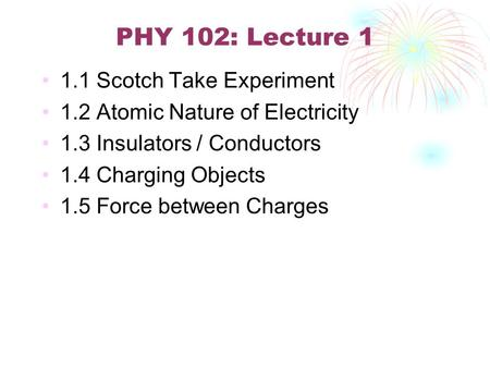 PHY 102: Lecture Scotch Take Experiment