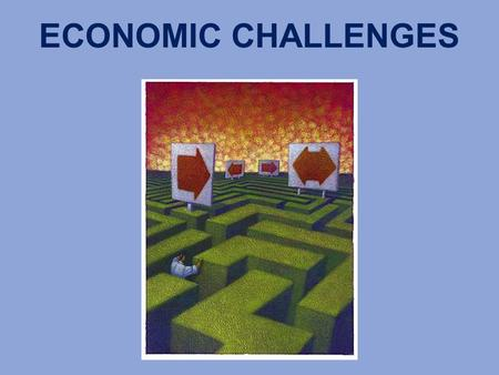 ECONOMIC CHALLENGES. What do I need to know? Economic growth, inflation, & unemployment are key measures of economic activity.
