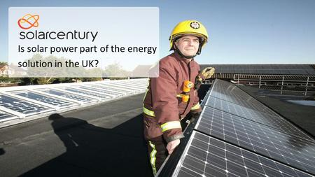 Is solar power part of the energy solution in the UK?