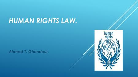 HUMAN RIGHTS LAW. Ahmed T. Ghandour.. HUMAN RIGHTS IN EUROPE II. OTHER INSTRUMENTS AND PROCEDURES.