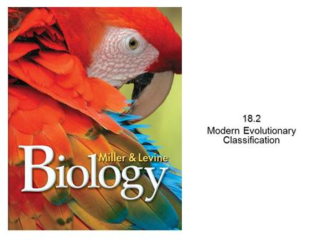 Lesson Overview Lesson Overview Modern Evolutionary Classification 18.2.
