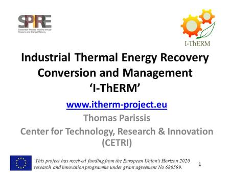 This project has received funding from the European Union's Horizon 2020 research and innovation programme under grant agreement No 680599. 1 Industrial.