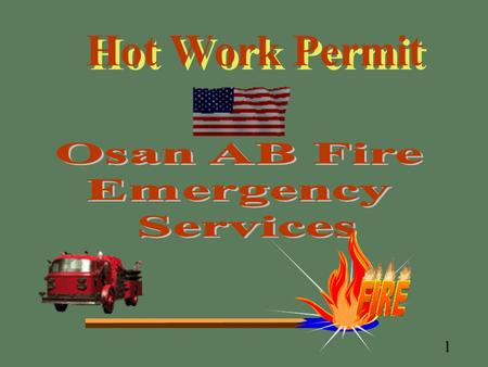 1 Hot Work Permit. 2 Why are we here? Hot Work Is The #8 Cause Of Fires In The Country & Account For 5% Of All Fires An Air Force Required Program Used.