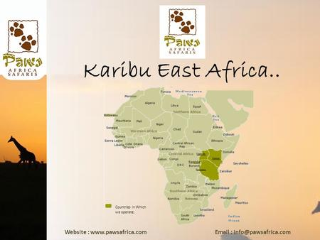 Website :    Karibu East Africa.. Countries in Which we operate.