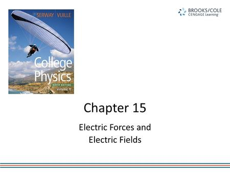 Chapter 15 Electric Forces and Electric Fields. First Studies – Greeks Observed electric and magnetic phenomena as early as 700 BC – Found that amber,