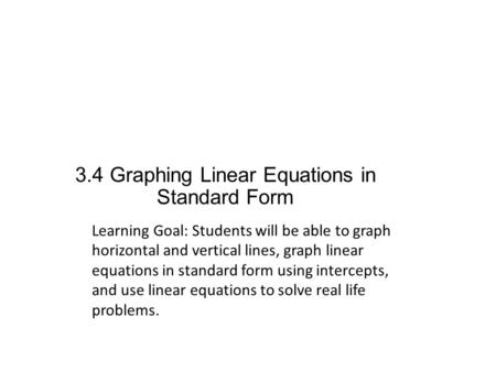3.4 Graphing Linear Equations in Standard Form