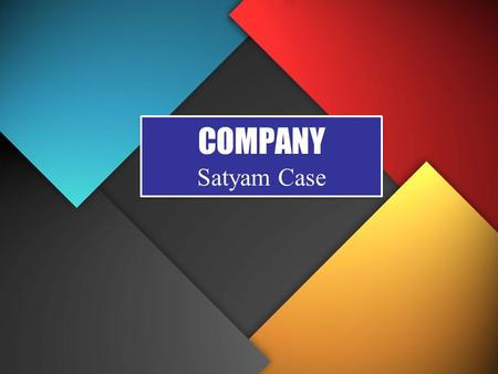 COMPANY Satyam Case. Company Company defined as a voluntary association of persons who have come together for carrying on some business like the promotion.