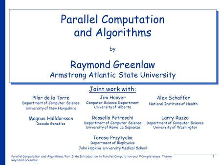 Parallel Computation and Algorithms, Part I: An Introduction to Parallel Computation and Ρ-Completeness Theory Raymond Greenlaw 1 Parallel Computation.
