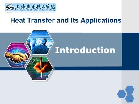 Introduction 1 Heat Transfer and Its Applications.
